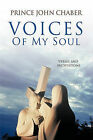 Voices of My Soul: Verses and Meditations by Prince John Chaber (Paperback, 2010)