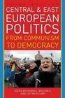 Central and East European Politics: From Communism to Democracy by Rowman & Littlefield (Hardback, 2014)