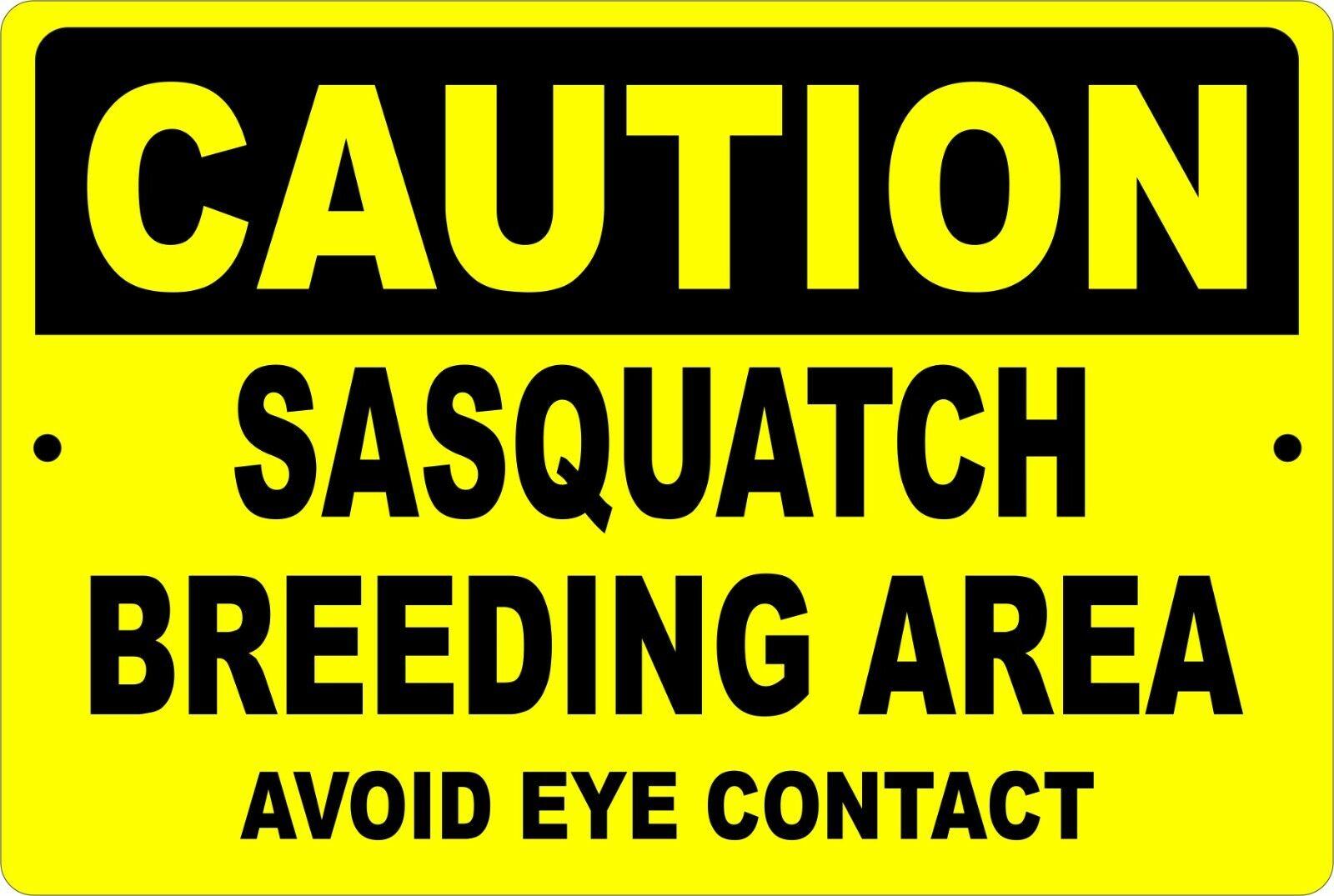 Caution Sasquatch Breeding Area 8