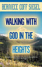 Walking with God in the Heights by Berniece Coff Siegel (Paperback / softback, 2001)
