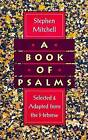 A Book of Psalms: Selected and Adapted from the Hebrew by Stephen Mitchell (Paperback)