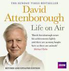 David Attenborough Life on Air: Memoirs of A Broadcaster by Sir David Attenborough (CD-Audio, 2010)