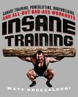 Insane Training by Matt Kroczaleski (Paperback, 2014)