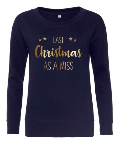 Xmas Bride To Be Hen Wedding Jumper LAST CHRISTMAS AS A MISS Ladies Sweatshirt