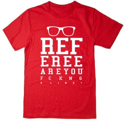 Arbitre vous êtes aveugle? drôle blague football t-shirt