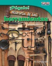 ¡Pégale! Historia de las herramientas (Hit It! History of Tools) (Time-ExLibrary