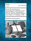 Hawaii Revised Statutes Comprising the Statutes of the State of Hawaii, Consolidated, Revised, and Annotated. Organic Laws Titles 1-5, Chapters 1-45 by Hidehiko Uyenoyama (Paperback / softback, 2013)