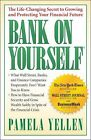 Bank on Yourself : The Life-Changing Secret to Growing and Protecting Your Financial Future by Pamela Yellen (2009, Hardcover)