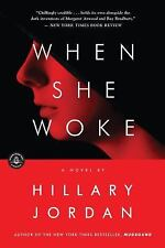 When She Woke by Hillary Jordan (2012, Paperback)