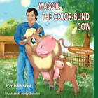 Maggie, the Color-Blind Cow by Joy Dawson (Paperback / softback, 2006)
