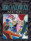 The Collection of Broadway Music by Hal Leonard Publishing Corporation (Paperback / softback, 2004)