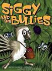 Siggy and the Bullies by Blanche R Dudley (Hardback, 2013)