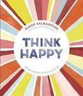 Think Happy von Karen Salmansohn (2016, Gebundene Ausgabe)
