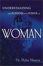 Understanding the Purpose and Power of Woman by Myles Munroe (2001, Hardcover)