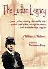 The Ludlam Legacy by William J Watson (Paperback / softback, 2011)