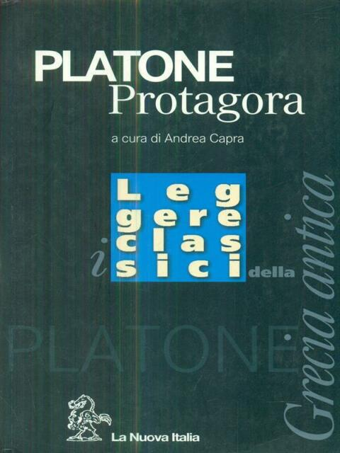 PROTAGORA  PLATONE LA NUOVA ITALIA 2004 LEGGERE I CLASSICI
