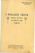 M947_I RAGAZZI CIECHI - NELLE SCUOLE ELEMENTARI - ISTITUZIONI PRO CIECHI 1926