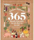 Stephane Reynaud's 365 Good Reasons to Sit Down to Eat by Stephane Reynaud (Hardback, 2010)