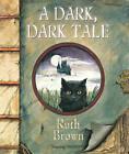 A Dark, Dark Tale by Ruth Brown (Paperback, 2012)