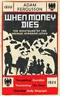 When Money Dies: The Nightmare of the Weimar Hyper-inflation by Adam Fergusson (Paperback, 2010)