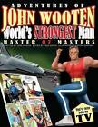 Adventures of John Wooten World's Strongest Man Master of Masters by John Wooten (Paperback / softback, 2015)