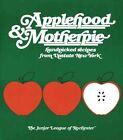Applehood & Motherpie by Junior League of Rochester, Ny The Junior League of Rochester (Paperback / softback, 1981)