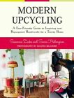 Modern Upcycling: A User-Friendly Guide to Inspiring and Repurposed Handicrafts for a Trendy Home by Sania Hedengren, Susanna Zacke (Hardback, 2014)