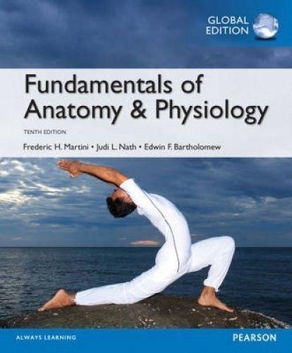 Fundamentals of Anatomy & Physiology, Global Edition by Judi L. Nath ...