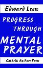 Progress Through Mental Prayer by Edward Leen (Paperback, 2006)