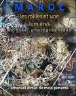 Maroc: Les Mille Et Une Lumieres by Emanuel Dimas De Melo Pimenta (Paperback / softback, 2012)