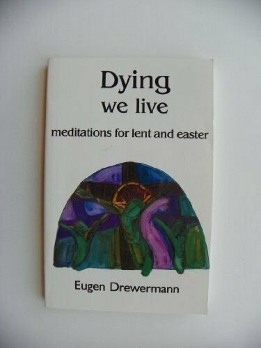 Dying We Live  Meditations for Lent and Easter
