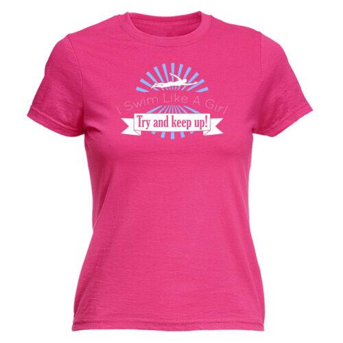 Me Swim como una niña probar y mantener nadador natación para mujer T-shirt regalo de cumpleaños