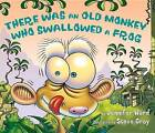 There Was an Old Monkey Who Swallowed a Frog by Jennifer Ward (Hardback, 2010)