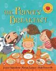 The Prince's Breakfast by Joanne Oppenheim (Mixed media product, 2014)