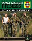 Royal Marines Fitness Manual: Improve Your Personal Fitness the Marines Way by Sean Lerwill (Hardback, 2014)