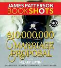 $10,000,000 Marriage Proposal by James Patterson (CD-Audio, 2016)