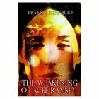 The Weakening of Acee Ramsey 9781403308306 Hardcover