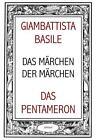 Das Märchen der Märchen oder Das Pentameron von Giambattista Basile (2015, Taschenbuch)