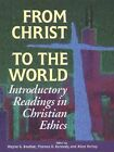From Christ to the World: Introductory Readings in Christian Ethics by BOULTON W (Paperback, 1959)
