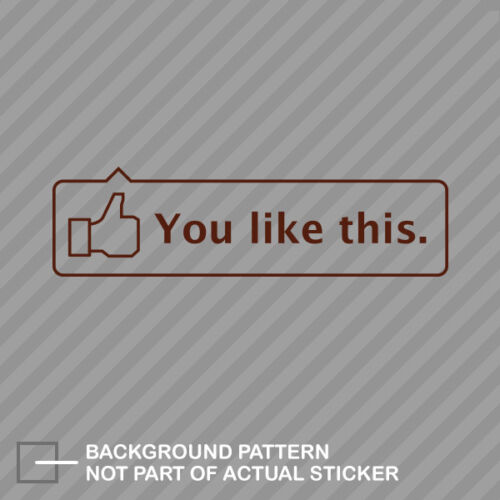 You Like This Sticker Decal Vinyl jdm #1