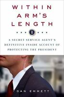 Within Arm's Length: A Secret Service Agent's Definitive Inside Account Of Prote on sale