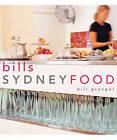 Bill's Sydney Food by Bill Granger (Paperback, 2000)