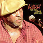 Tell Me What You Say * by Fruteland Jackson (CD, Apr-2007, Electro-Fi Records)