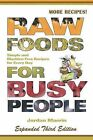 Raw Foods for Busy People: Simple and Machine-Free Recipes for Every Day by Jordan Maerin (Paperback / softback, 2009)