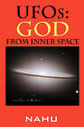 UFOs: God from Inner Space by Nahu (Paperback / softback, 2006)