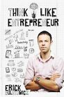 Think Like Entrepreneur: Change Your Mindset and Be an Entrepreneur by Erick Bulatowicz (Paperback / softback, 2012)