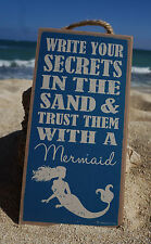 WRITE YOUR SECRETS IN THE SAND & TRUST THEM WITH A MERMAID Beach Home Decor Sign