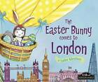 The Easter Bunny Comes to London by Eric James (Hardback, 2016)