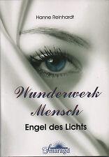 WUNDERWERK MENSCH - Engel des Lichts - Hanne Reinhardt - BUCH
