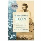 Hemingway's Boat : Everything He Loved in Life, and Lost, 1934-1961 by Paul Hendrickson (2012, Paperback)